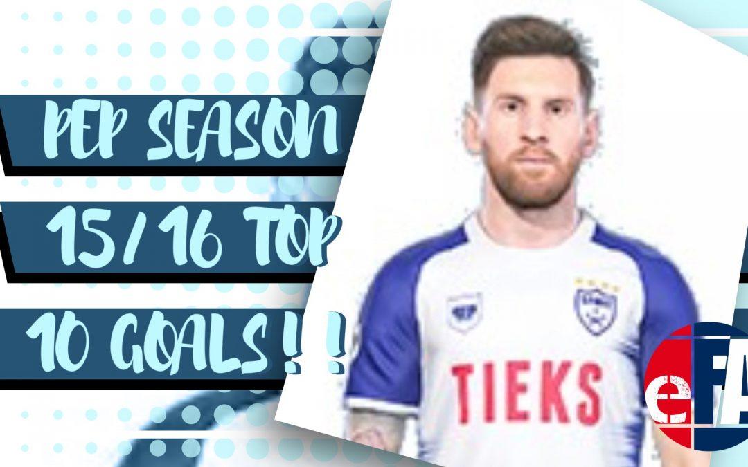 PEP Season 15/16 Top 10 Goals!